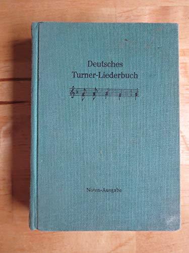 Deutsches Turner-Liederbuch. Noten-Ausgabe