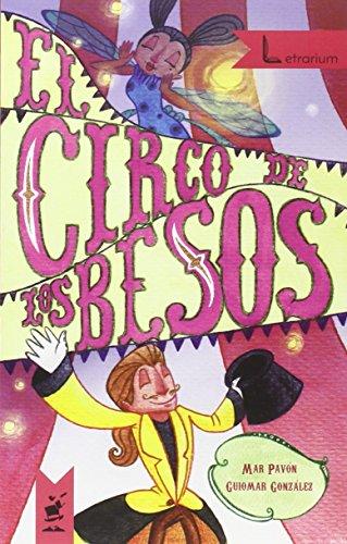 El Circo de los Besos (Letrarium +6)