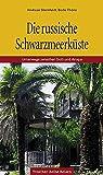 Die russische Schwarzmeerküste: Unterwegs zwischen Sotschi und Anapa (Trescher-Reiseführer) - Andreas Sternfeldt, Bodo Thöns