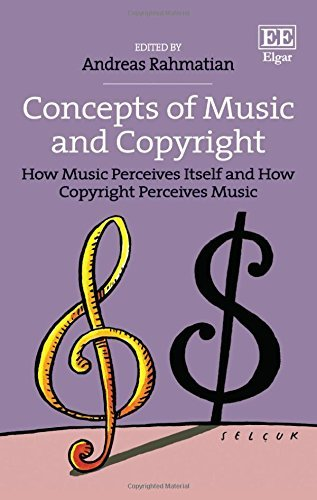 Concepts of Music and Copyright: How Music Perceives Itself and How Copyright Perceives Music by Andreas Rahmatian (2015-12-30)