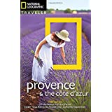 National Geographic Traveler: Provence and the Cote d'Azur, 3rd Edition (National Geographic Traveler Provence & the Cote D'Azur)