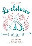 Telecharger Livres Le clitoris c est la vie (PDF,EPUB,MOBI) gratuits en Francaise