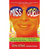 Miss O'Dell: My Hard Days and Long Nights with The Beatles, The Stones, Bob Dylan, Eric Clapton, and the Women They Loved (English Edition)