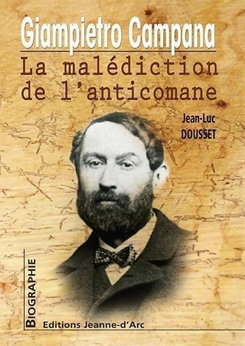 Giampietro Campana : La maldiction de l'anticomane de Jean-Luc DOUSSET (27 mars 2015) Broch