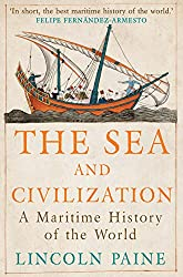 The Sea and Civilization: A Maritime History of the World (English Edition)