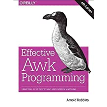 [(Effective awk Programming : Universal Text Processing and Pattern Matching)] [By (author) Arnold Robbins] published on (March, 2015)
