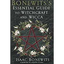 [(Bonewits' Essential Guide to Witchcraft and Wicca : Rituals, Beliefs and Origins)] [By (author) Isaac Bonewits] published on (March, 2006)