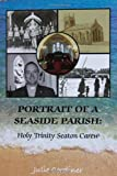 Portrait of a Seaside Parish Holy Trinity Seaton Carew