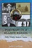 Portrait of a Seaside Parish Holy Trinity Seaton Carew