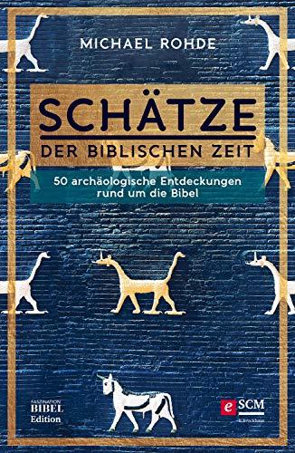 Schätze der biblischen Zeit von Thimo Schnittjer