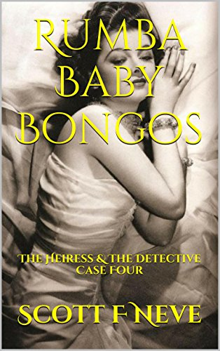 Rumba Baby Bongos: The Heiress & The Detective Case Four (English Edition)
