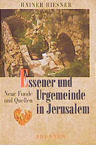 Essener und Urgemeinde in Jerusalem. Neue Funde und Quellen (TVG Studien zur biblischen Archäologie und Zeitgeschichte)