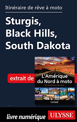 Descargar Libro Itinéraire de rêve à moto - Sturgis, Black Hills, South Dakota de Collectif