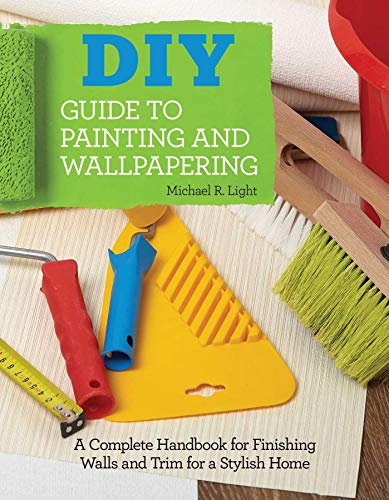Light, M: DIY Guide to Painting and Wallpapering Hängen Latex