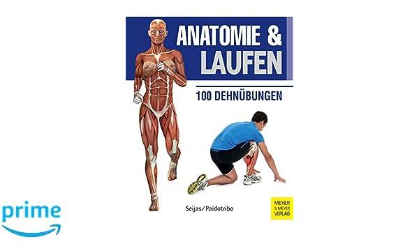 Anatomie & Laufen Anatomie & Sport, Band 3 : 100 Dehnübungen: Amazon ...