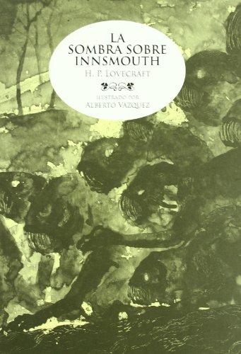 Sombra Sobre Innsmouth,La (CLÁSICOS ILUSTRADOS) por ALBERTO VÁZQUEZ