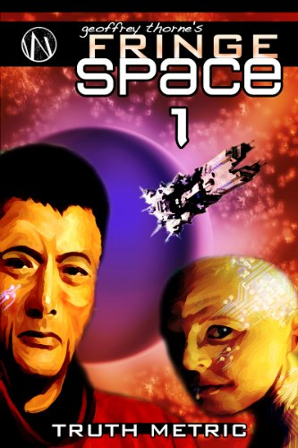 Truth Metric (Geoffrey Thorne's FRINGE SPACE Book 1) (English Edition) (Fringe Blazer)