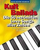 Kult Ballads - die 50 schönsten Love Songs aller Zeiten (Piano Book): Songbook -