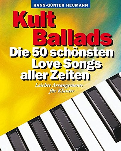 Kult Ballads - die 50 schönsten Love Songs aller Zeiten (Piano Book): Songbook