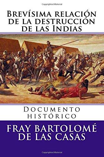 Brevisima relacion de la destruccion de las Indias: Documento historico