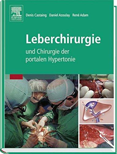 Leberchirurgie: und Chirurgie der portalen Hypertonie