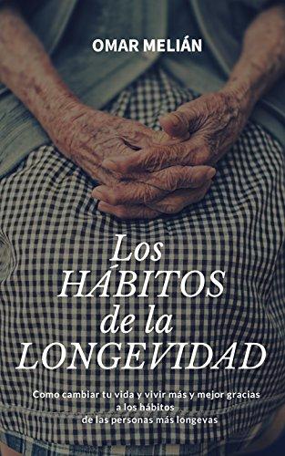 Los Hábitos de la Longevidad por Omar Melián Navarro
