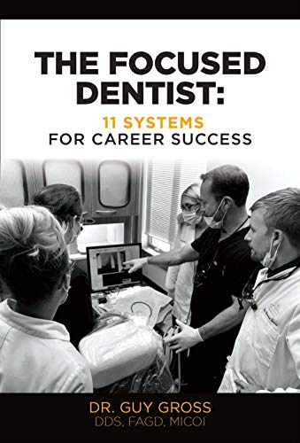 The Focused Dentist: 11 Systems For Career Success (English Edition)