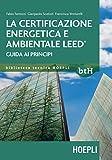 La certificazione energetica e ambientale Leed. Guida ai principi