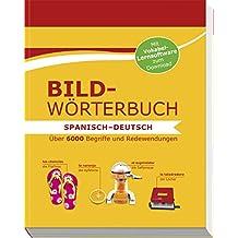 Bildwörterbuch Spanisch-Deutsch: Über 6000 Begriffe und Redewendungen - Mit Vokabel-Lernsoftware zum Download