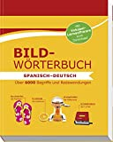 Bildwörterbuch Spanisch-Deutsch: Über 6000 Begriffe und Redewendungen - Mit Vokabel-Lernsoftware