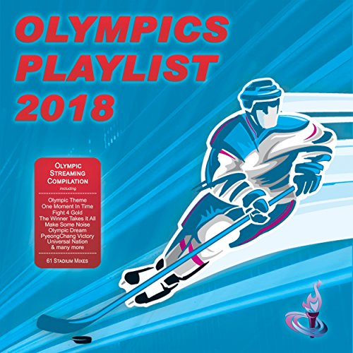 Olympics Playlist 2018 (Olympic Streaming Compilation)