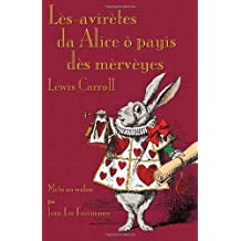 L¨¨s-avir¨¨tes da Alice ? payis d¨¨s m¨¨rv¨¨yes (Alice's Adventures in Wonderland in Walloon) by Carroll, Lewis (2012) Paperback