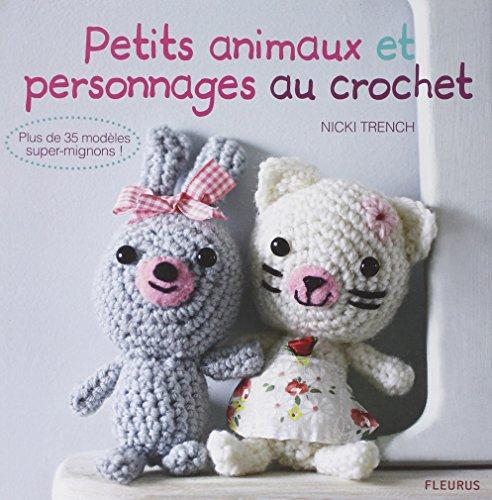 Petits animaux et petits personnages au crochet