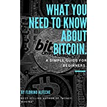 Bitcoin: A Simple Guide for Beginners: What You Need to Know About Bitcoin (English Edition)