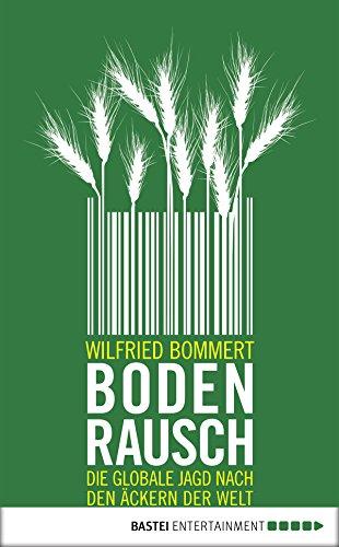 Bodenrausch: Die globale Jagd nach den Äckern der Welt (Eichborn digital ebook)