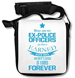 There Are No Ex-Police Officers Our Titles is Earned Never Given and What's Earned is Yours Forever Schultertasche