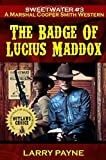 The Badge Of Lucius Maddox: Marshal Cooper Smith Adventure #3