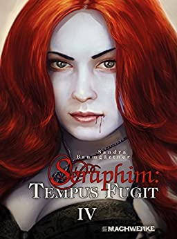 Seraphim: TEMPUS FUGIT: Band 4 der Seraphim:Vampirsaga