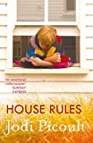 House Rules: the powerful must-read story of a mother's unthinkable choice by the number one bestselling author of A Spark of Light