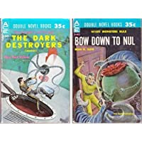 The Dark Destroyers / Bow Down to Nul (Ace Double, No. D-443) by Manly Wade Wellman (1960-01-01)