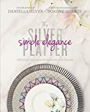 Silver Platter - Simple Elegance: Effortless Recipes with Sophisticated Results