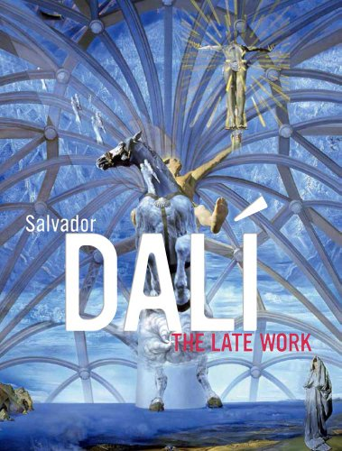 Salvador Dali: The Late Work (High Museum of Art Series)