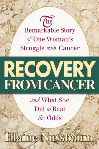 Recovery from Cancer: The Remarkable Story of One Woman's Struggle with Cancer (English Edition) Womens Nussbaum