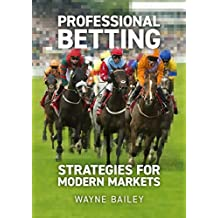 Professional Betting: Strategies For Modern Markets (English Edition)