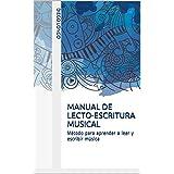 MANUAL DE LECTO-ESCRITURA MUSICAL: Método para aprender a leer y escribir música (Spanish Edition)