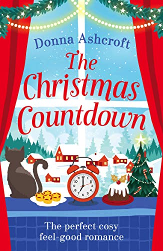 The Christmas Countdown: The perfect cosy feel good romance by [Ashcroft, Donna]