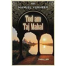 Tod am Taj Mahal: Thriller (KBV-Krimi)