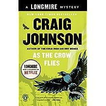 As the Crow Flies: A Longmire Mystery by Craig Johnson (2013-05-28)