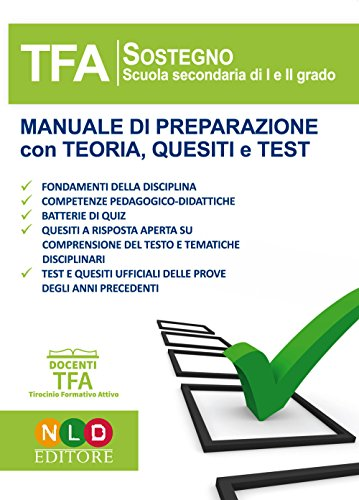 Tfa sostegno scuola secondaria di i e ii grado. manuale di preparazione con teoria, quesiti e test