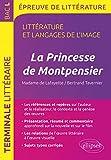 La Princesse de Montpensier, Madame de Lafayette/Bertrand Tavernier. BAC L 2018 Épreuve de littérature